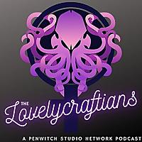 The Lovelycraftians Podcast