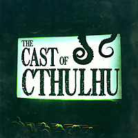 The Cast of Cthulhu