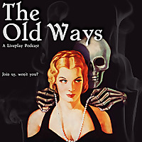 The Old Ways Podcast
