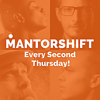 MANTORSHIFT | The Art of Being a Man