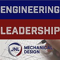 Engineering Leadership by JNL Mechanical Design