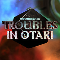 Pathfinder Beginner Box: Troubles in Otari