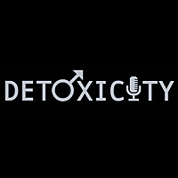 Detoxicity | By Men, About Men, For Everyone