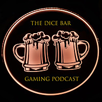 The Dice Bar Gaming Podcast (Pathfinder Role-Playing Game Dungeons and Dragons)