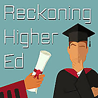 Reckoning Higher Ed