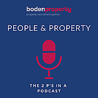 Boden Property | People and Property, the 2 P's in a Podcast.