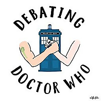 Debating Doctor Who