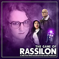 The Game of Rassilon: A Doctor Who Roleplaying Game Podcast