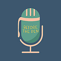 Before the Pen Podcast