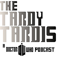 The Tardy Tardis: A Doctor Who Podcast