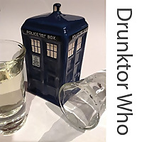 Drunktor Who: A Doctor Who Podcast
