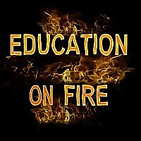 Education On Fire | Sharing creative and inspiring learning in our schools