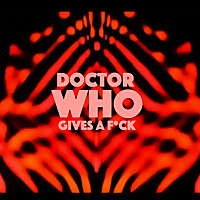 Doctor Who Gives A F*ck