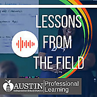 Lessons from the Field | Austin ISD Professional Learning