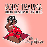 Body Trauma: A Storytelling Podcast