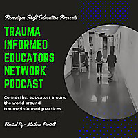 Trauma Informed Educators Network Podcast