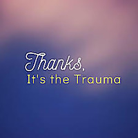 Thanks Trauma