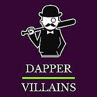 The Dapper Villains Podcast