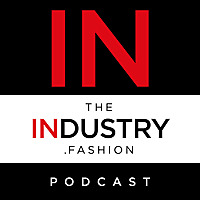 TheIndustry.fashion Podcast