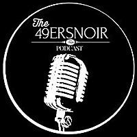 49ersNoir Podcast | Talking 49ers Football
