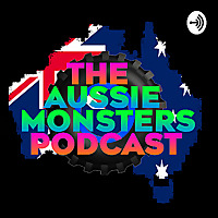 The Aussie Monsters Podcast