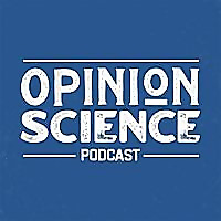 Opinion Science Podcast