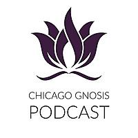 Chicago Gnosis Podcast