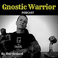 Gnostic Warrior Podcast