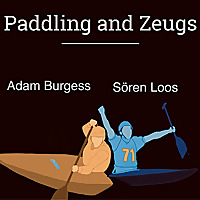 Paddling and Zeugs