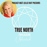 True North Enneagram Unlimited Podcast