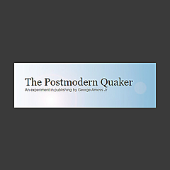 The Postmodern Quaker