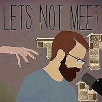 Let's Not Meet | A True Horror Podcast