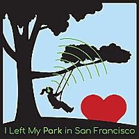 I Left My Park In San Francisco