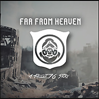 Far From Heaven: A Fallout 76 Story