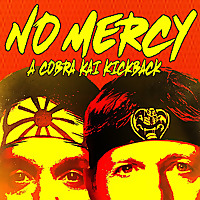 No Mercy: A Cobra Kai Kickback