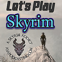 Let's Play Skyrim
