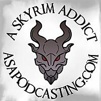 Skyrim Addict: An Elder Scrolls podcast