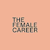 The Female Career | Trailblazing New Zealand women share their career journeys