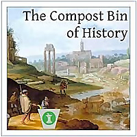 The Compost Bin of History
