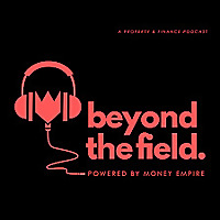Beyond the Field - Powered by Money Empire