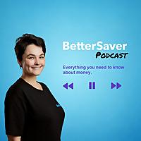 BetterSaver Podcast