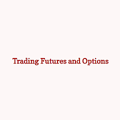 Trading Futures and Options