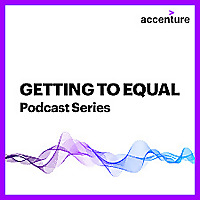 Getting to Equal Podcast Series