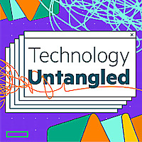 Technology Untangled