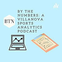 By The Numbers | A Villanova Sports Analytics Podcast