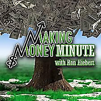 Making Money Minute with Ron Hiebert