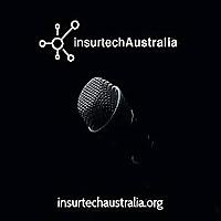 InsurTech Australia Podcast