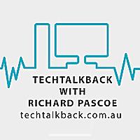 Tech TalkBack with Richard Pascoe
