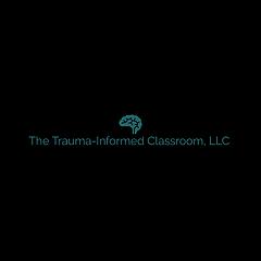The Trauma-Informed Classroom Blog