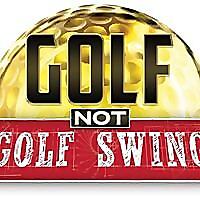 Golf, not golf swing